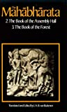 The Mahabharata, Volume 2: Book 2:  The Book of Assembly; Book 3: The Book of the Forest (Mahabharata (English Translation by Univ of Chicago Press))