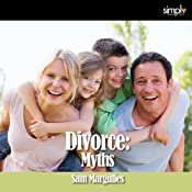 Divorce: 6 Myths of Divorce & How to Fix Them! | [Sam Margulies]