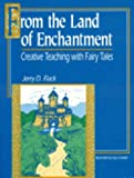 From the Land of Enchantment: Creative Teaching with Fairy Tales (Gifted Treasury)