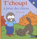 echange, troc Thierry Courtin - T'choupi a peur des chiens
