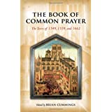 The Book of Common Prayer: The Texts of 1549, 1559, and 1662by Brian Cummings