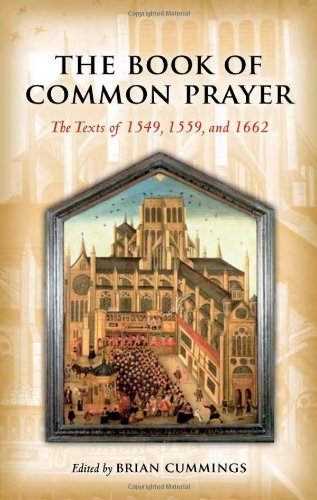 The Book of Common Prayer: The Texts of 1549, 1559, and 1662 (Oxford World's Classics)