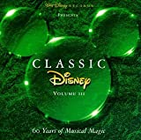 Classic Disney, Vol. 3: 60 Years of Musical Magic
