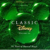 Classic Disney, Vol. III - 60 Years of Musical Magicby Various Artists