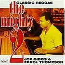 The Mighty 2: CLASSIC REGGAE;Joe Gibbs & Errol Thompson