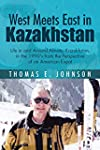 West Meets East in Kazakhstan: Life i...