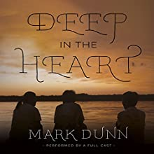Deep in the Heart Performance by Mark Dunn Narrated by  full cast