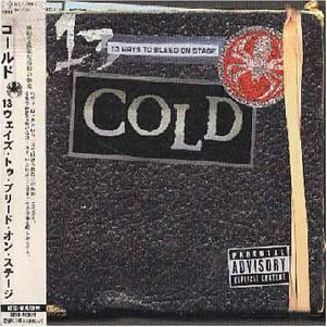 COLD - 13 Ways to Bleed on Stage [Japan Bonus Tracks] - Zortam Music