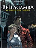 img - for Bellagamba. 1, La chasse aux ombres book / textbook / text book