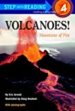 Volcanoes!: Mountains of Fire (Step Into Reading: A Step 3 Book)
