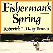 Fisherman's Spring (       UNABRIDGED) by Roderick Haig-Brown Narrated by Kevin Young