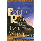 The Fort at Rivers Bend (Camulod Chronicles)by Jack Whyte