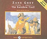 The Rainbow Trail, with eBook (Tantor Unabridged Classics)
