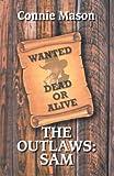 The Outlaws: Sam (Wheeler Large Print Book Series)