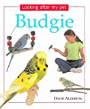 Looking After My Pet Budgie (0754813703) by Alderton, David