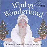 Winter Wonderland: Christmas Favourites from the 30s and 40s