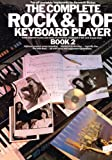 The Complete Rock and Pop Keyboard Player: Book 2 Kenneth Baker
