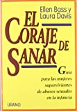 Ellen Bass El Coraje de Sanar: Guia Para las Mujeres Supervivientes de Abuso Sexual en la Infancia = The Courage to Heal