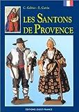 echange, troc C. Galtier, E. Cattin - Les Santons de Provence