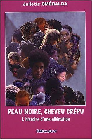Image du livre 'Peau noire, cheveu crépu, l'histoire d'une aliénation'