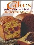 Cakes quatre-quarts, pains d'�pice......