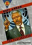 Kofi Annan: The Peacekeeper (Book Report Biographies) (John Tessitore)