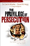 img - for The Privilege of Persecution: And Other Things the Global Church Knows That We Don't book / textbook / text book