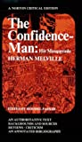 The Confidence-Man: His Masquerade; An Authoritative Text, Backgrounds and Sources, Reviews, Criticism and an Annotated Bibliography (A Norton)