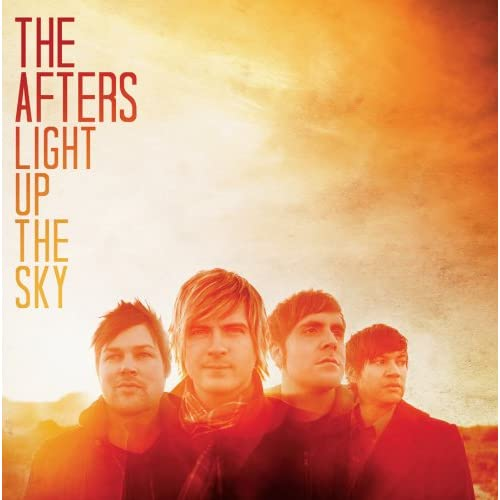 The Afters – Light Up the Sky (2010)