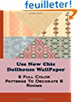 Use Now Chic Dollhouse WallPaper: 6 F...