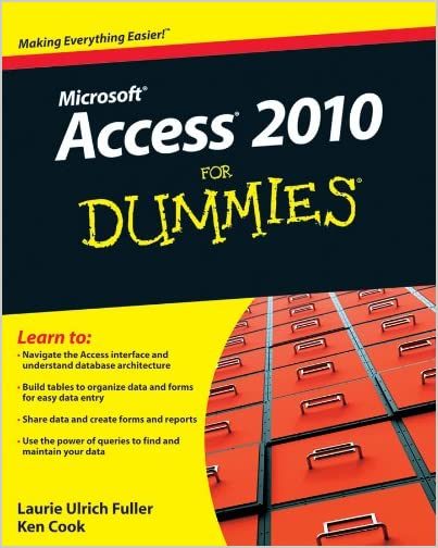 Access 2010 For Dummies (For Dummies (Computers)) by Laurie Ulrich-Fuller and Ken Cook