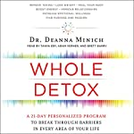 Whole Detox: A 21-Day Personalized Program to Break Through Barriers in Every Area of Your Life | Deanna Minich