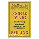 No more war! / Linus Pauling ; illustrated with drawings by Roger Hayward