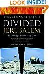 Divided Jerusalem: The Struggle for t...