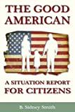 img - for The Good American: A Situation Report for Citizens book / textbook / text book