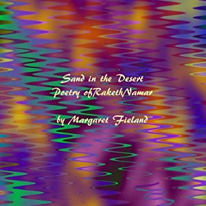 Sand in the Desert: Poems of Raketh Namar as Translated by Ardaval Namar and Gavin Frey | [Margaret L. Fieland]
