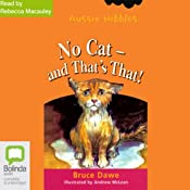 No Cat – and That's That!: Aussie Nibbles | [Bruce Dawe]