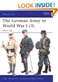 The German Army in World War I: v. 3: 1917-18 (Men-at-arms)