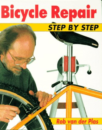 Bicycle Repair Step by Step: The Full-Color Manual of Bicycle Maintenance and Repair (Bicycle Books)