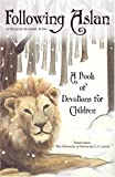 Following Aslan: A Book of Devotions for Children