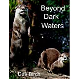 Beyond Dark Waters (Dark Water Series Book 1) ~ Des Birch