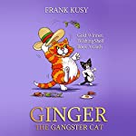 Ginger the Gangster Cat | Frank Kusy