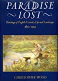 Paradise Lost: Paintings of English Country Life and Landscape, 1850-1914 (0712620850) by CHRISTOPHER WOOD