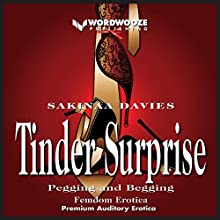 Tinder Surprise: Pegging and Begging Audiobook by Sakinaa Davies Narrated by Sierra Kline