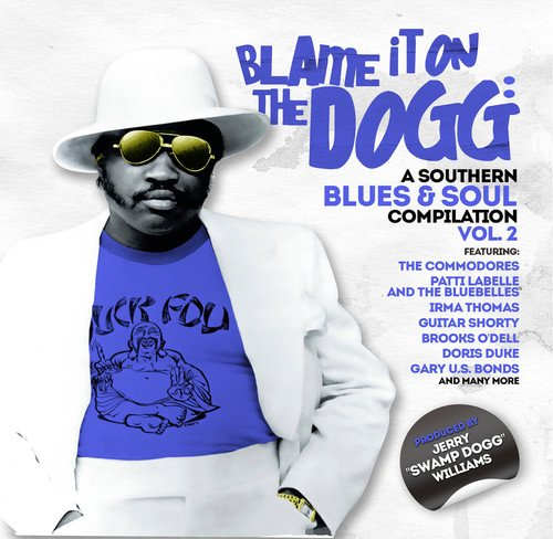 CD : VARIOUS ARTISTS - Blame It On The Dogg: A Southern Blues & Soul 2