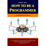How To Be A Programmer: A Comprehensive Summary ~ Robert L. Read