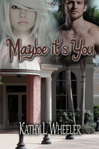 Book: Maybe It's You (The Bloomington Series) by Kathy L. Wheeler