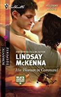 His Woman in Command (Silhouette Romantic Suspense)