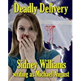 Deadly Deliveryby Michael August