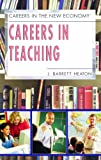 Careers In Teaching (Careers in the New Economy)